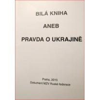 Dokument Bílá kniha aneb pravda o Ukrajině